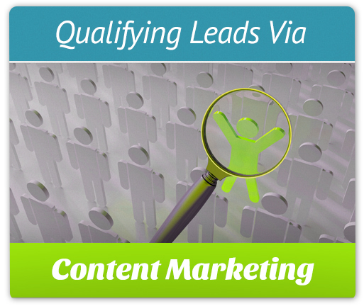 Qualifying Leads Via Content Marketing: 4 Top Qualifiers