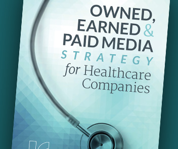 Download the Owned, Earned & Paid Media Strategy for Healthcare Companies Guide