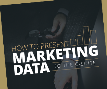 How to Present Marketing Data to the C-Suite