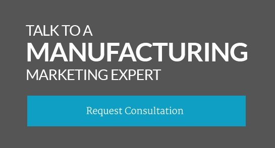 Talk to a Manufacturing Marketing Expert Today