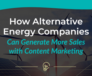 Using Content to Educate Alternative Energy Buyers
