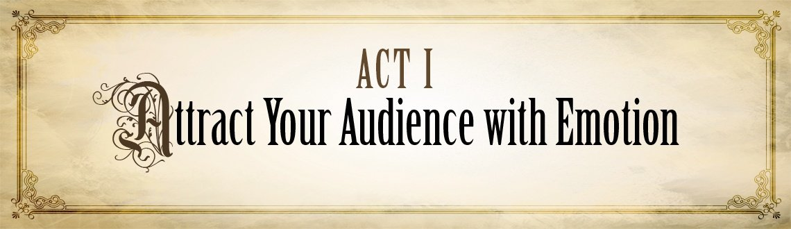 Act 1: Attract Your Audience