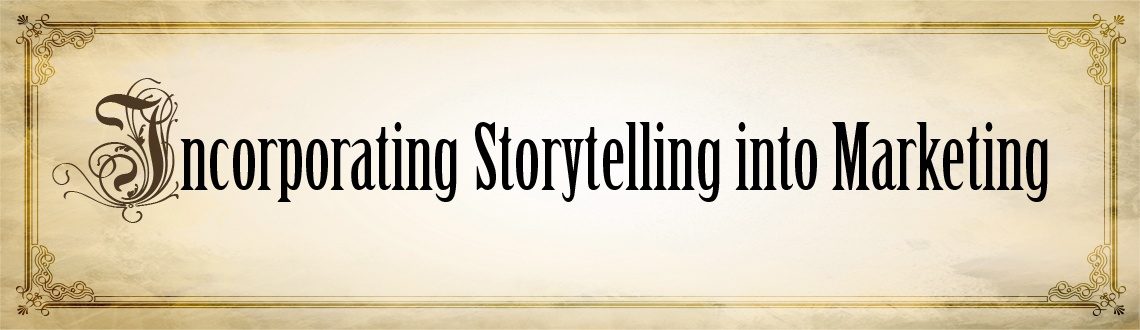 Incorporating Story Telling into Marketing