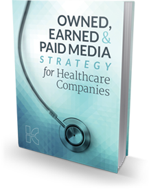 Owned Earned and Paid Media for Healthcare Companies