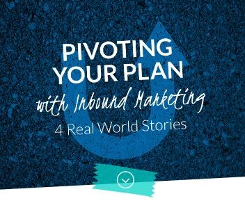 Pivot Your Plan With Inbound Marketing