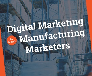 Download Digital Marketing for Todays Manufacturing Marketers
