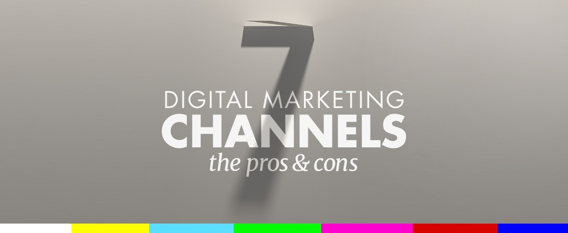 Today's Leading Digital Marketing Channels: Pros and Cons