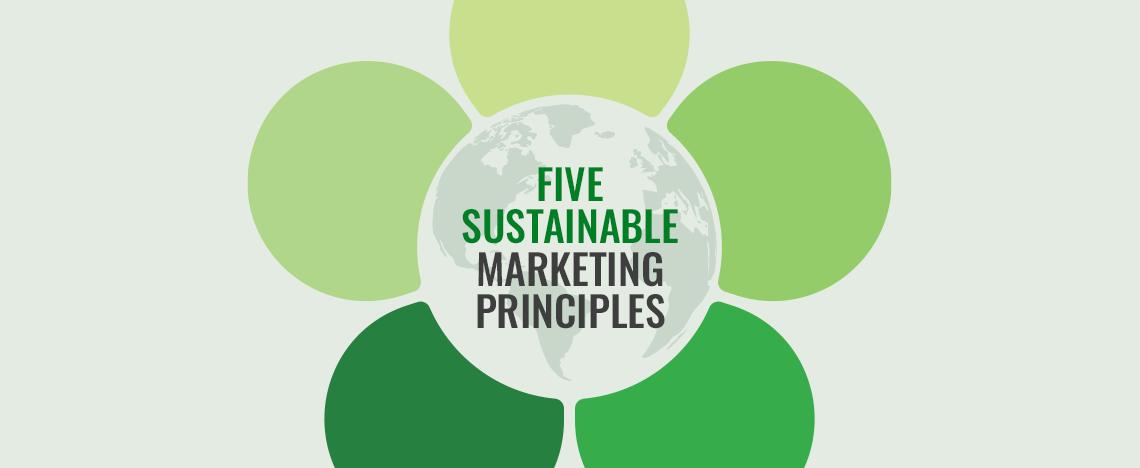 5 Sustainable Marketing Principles That Won't Expire