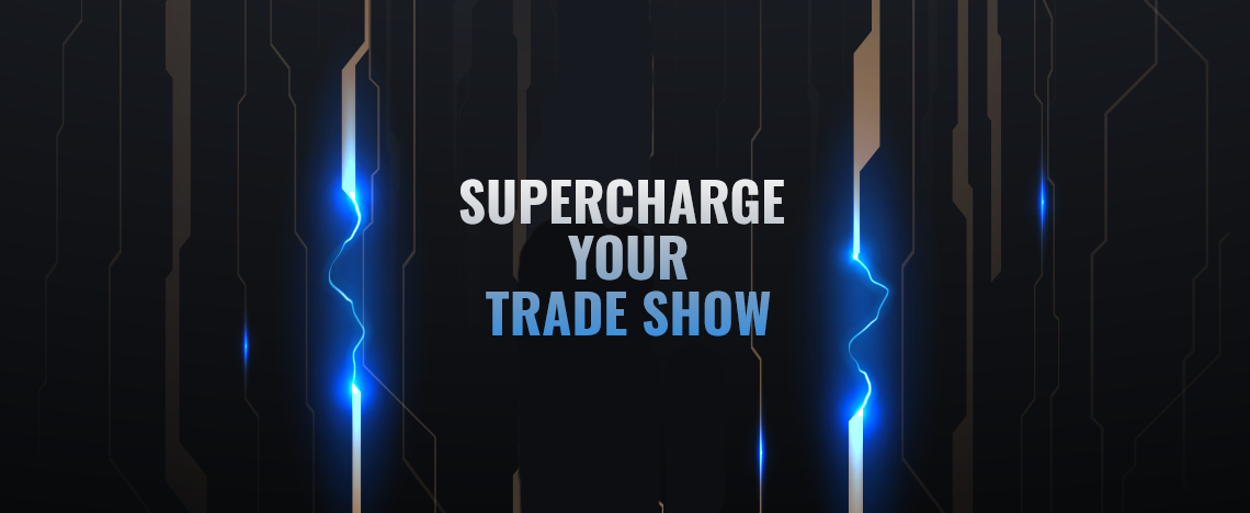 Supercharge Your Trade Show ROI with This Strategy