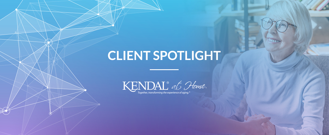 Client Spotlight: Kendal at Home