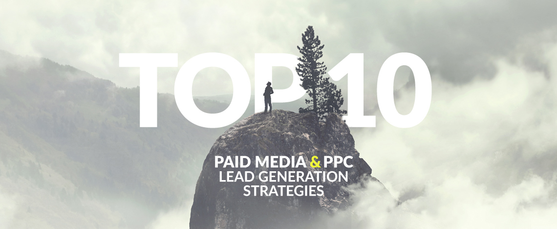 Top 10 Paid Media and PPC Lead Generation Strategies